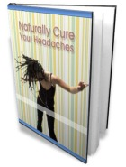 Naturally Cure Your Headaches eBook